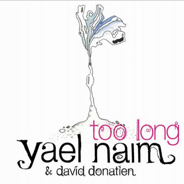 Yael Naim Too long